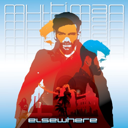 Elsewhere's New EP 'Multi-Man' - Featuring a Blistering Cover of the Lost Sting Demo 'Don't You Believe Me Baby'
