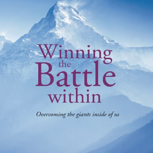 "Author Roslynn Bryant's New Release of ""Winning the Battle Within: Overcoming the Giants Inside of Us"" Is an Account of Internal Struggle and Victory Through the Lord Jesus"