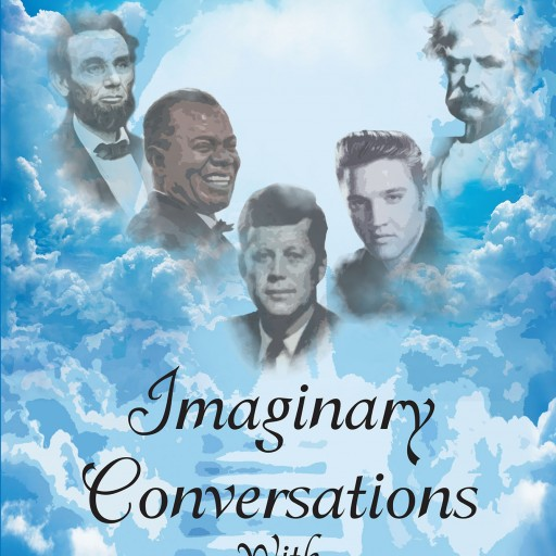 "Jack Flynn's New Book ""Imaginary Conversations With Famous People"" is a Captivating Work Exploring the Depths of Purgatory, and the Souls of Men Abandoned There."