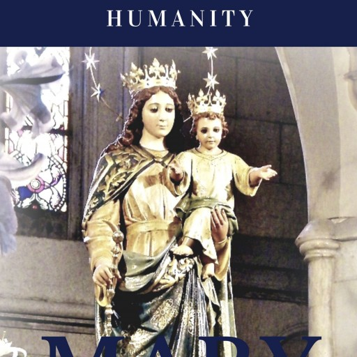 Hope and Life Press Announces HELP FOR SUFFERING HUMANITY: MARY, HELP OF CHRISTIANS by Brian Kiczek
