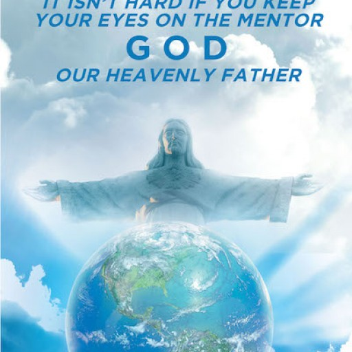 "Elizabeth Len Wai's New Book ""Parenting: It Isn't Hard if You Keep Your Eyes on the Mentor, God, Our Heavenly Father"" is a Rewarding Guide for Raising Godly Children."