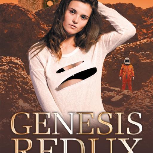 "R. Alan Elder's New Book ""Genesis Redux: When Ya Gotta Go, Ya Gotta Go"" Is a Trip Into a Future Where the World Is Deemed Uninhabitable and Humans Begin Again Elsewhere."