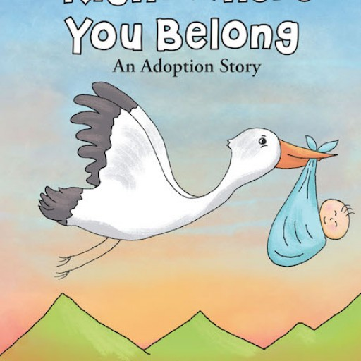 Ashlie Meacham's New Book 'Right Where You Belong: An Adoption Story' is a Beautiful, Uplifting Book That Celebrates the Blessing of Adopted Children.