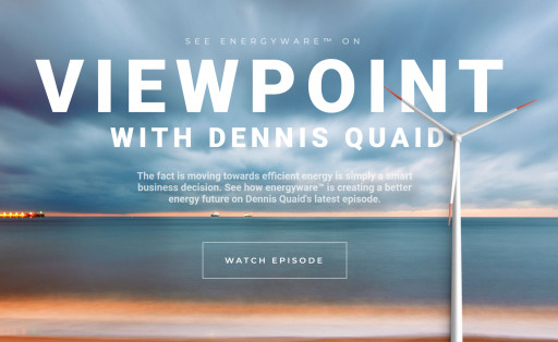 energyware™ Will Be Featured In Award-Winning Documentary Series, Viewpoint with Dennis Quaid