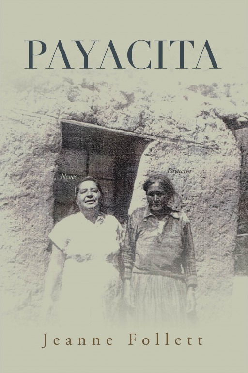 Jeanne Follett's New Book 'Payacita' Unravels the Fascinating Life of a Woman of Bravery and Determination