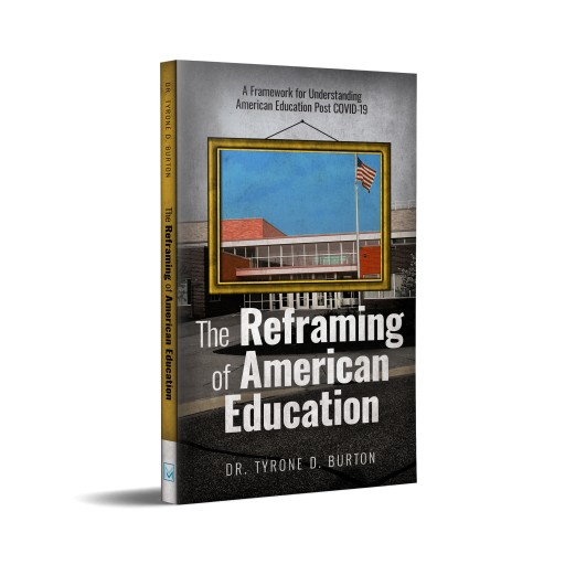 Dr. Tyrone Burton Spotlights Systemic Inequities in Education and Challenges Leaders in New Book