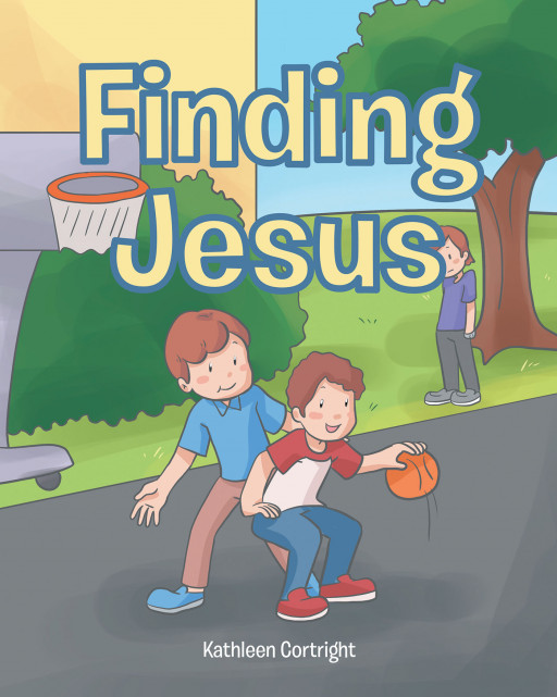 Kathleen Cortright's New Book, 'Finding Jesus' is a Wonderful and Relevant Storybook That Introduces Children to Who the Savior Is