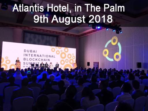 Dubai International Blockchain Summit - Aug. 9, 2018
