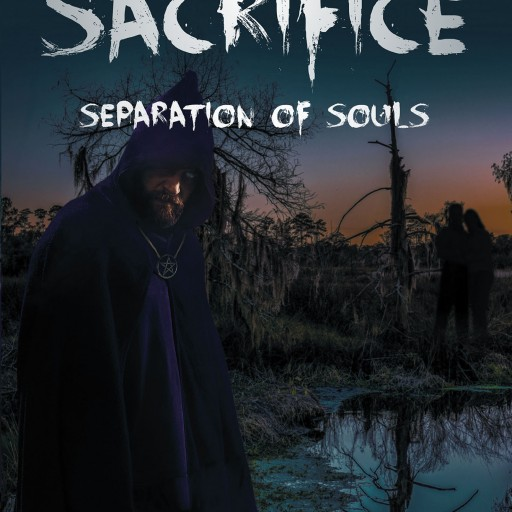 """Author Angela Thurman's New Book """"The Sacrifice: Separation of Souls"""" is the Story of a Young Woman and Her Seemingly Fresh Start in New Orleans."""