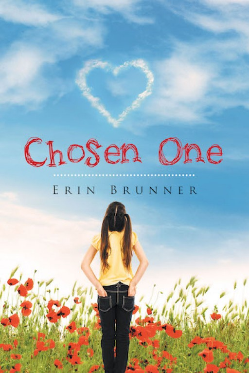 Erin Brunner's New Book 'Chosen One' is a Captivating Read That Uncovers Themes of Real-Life Hardships and the Triumph Upon Defeating Them