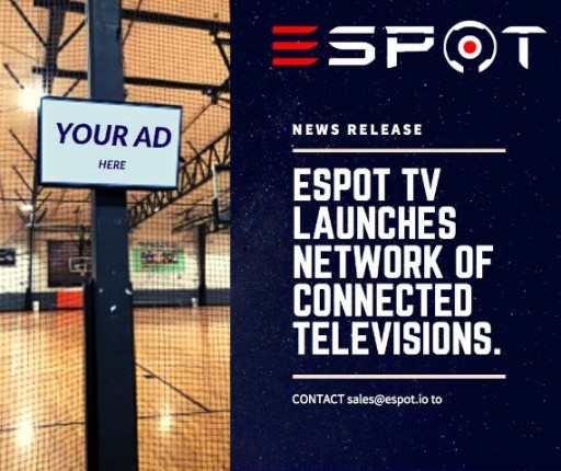 ESPOT TV Launches Network of Connected Televisions