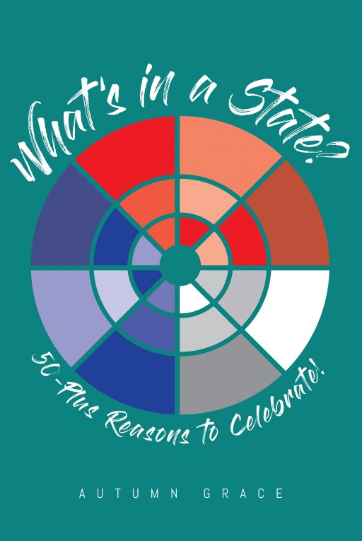 'What's in a State? 50-Plus Reasons to Celebrate!' From Autumn Grace Shows What is So Special About Every U.S. State