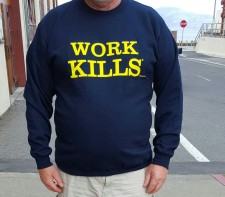 WORK KILLS IS TURN KEY