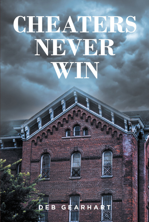 Deb Gearhart's New Book 'Cheaters Never Win' Shares a Tale About a Thrilling Clash of Intellect, Deception, and Wits