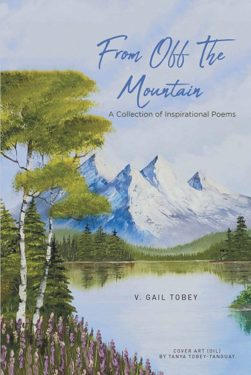 V. Gail Tobey's New Book 'From Off the Mountain' Holds Beautiful Pieces Embedded With God's Grace and Love for His Children