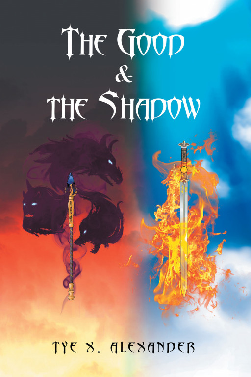 Author Tye X. Alexander's New Book, 'The Good & the Shadow', Is an Entrancing Story That Thrusts Readers Into a Mystical Journey.