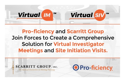 Pro-ficiency and Scarritt Group Join Forces to Create Comprehensive Solutions for Virtual Investigator Meetings and Site Initiation Visits