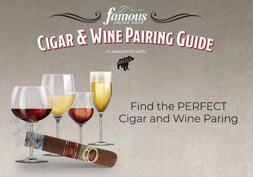 Famous Smoke Shop and Drizly Debut Interactive Cigar & Wine Pairing Guide