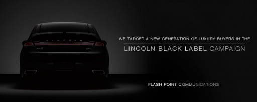 Flash Point Targets New Generation of Luxury Buyers in Lincoln Black Label Campaign
