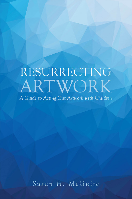 Susan H. McGuire's New Book 'Resurrecting Artwork: A Guide to Acting Out Artwork With Children' is an Educational Journey Through an Art Museum