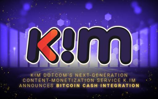 Kim Dotcom's Next-Generation Content-Monetization Service K.IM Announces Bitcoin Cash Integration
