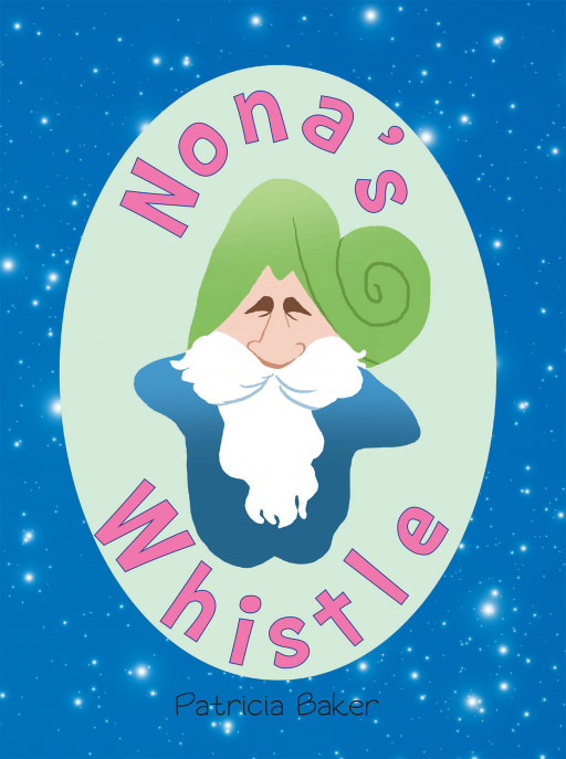 Fulton Books Author Patricia Baker's New Book 'Nona's Whistle' is a Fascinating Picture Book That Inspires Children to Be Kind to Nature and the Birds