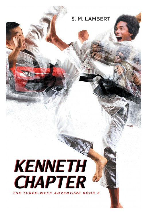 Author S.M. Lambert's New Book 'Kenneth Chapter' is the Exciting Story of a Teenage Boy and His Misadventures That Stem From a New Love Interest