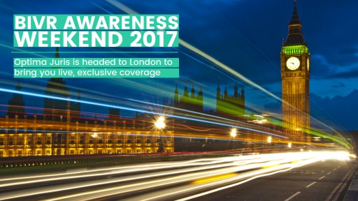 Optima Juris is Headed to London to Bring You Live, Exclusive Coverage of the BIVR Awareness Weekend 2017 July 28-31