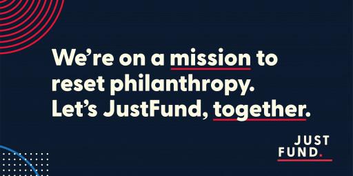 Nonprofit Grantmaking Platform JustFund Announces $100M Moved to Chronically Underfunded Communities