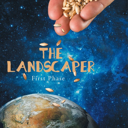 "Author Dion E Jones' New Book ""The Landscaper"" Approaches the Human Condition and Mortal Struggles as a Garden With God as the Landscaper."