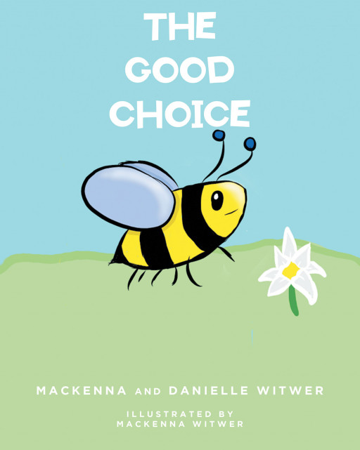 Fulton Books Author Mackenna Witwer's New Book, 'The Good Choice', Is a Refreshing Read About Making Own Life Decisions That Are Ultimately Good in the End