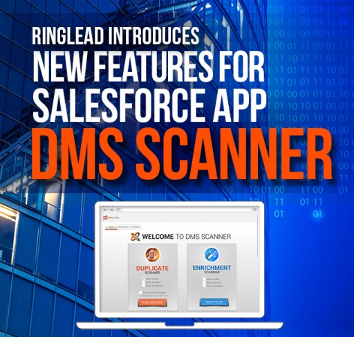 RingLead Launches New Features for Salesforce App: DMS Scanner