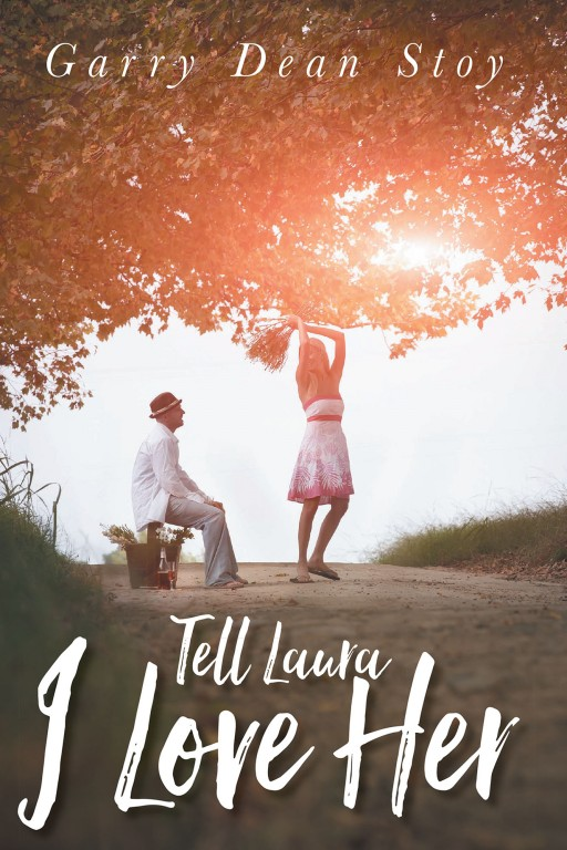 """Tell Laura I Love Her"", a New Love Story Decades in the Making From Garry Dean Stoy, Explores the Lives of Two Teenagers Bound Together by Fate."