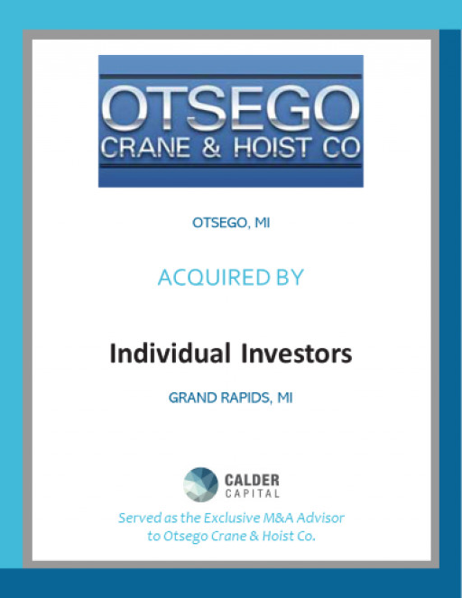 Otsego Crane & Hoist Company of Otsego, Michigan Acquired by Individual Investors