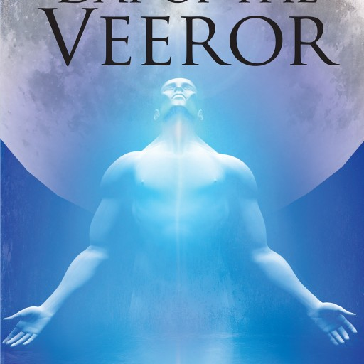 "Gerald B. Mentor's New Book ""Day of the Veeror"" Is a Science Fiction Endeavour Set as a Timeless Adventure Bursting With Mythology From Various Global Cultures."