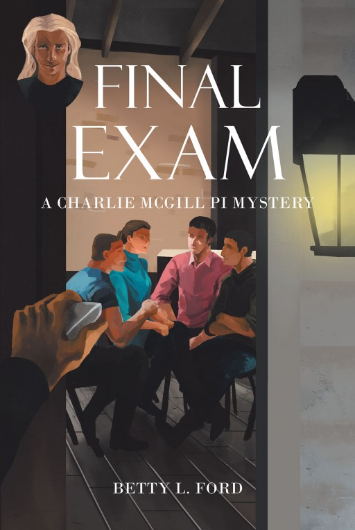 Betty L. Ford's New Book 'Final Exam' is a Riveting Narrative Following a Search for Truth and Justice in a World That Manipulates It