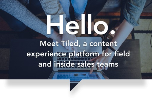 Tiled Raises $1.5 Million to Launch Sales and Marketing Efforts for Their Content Experience Platform