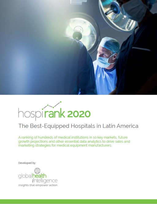 HospiRank 2020 Released, Ranking the Best-Equipped Hospitals in Latin America
