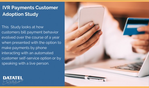 Datatel IVR Payments Customer Adoption Study