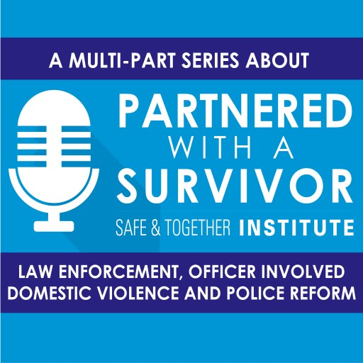 Podcast Series Explores Links Between Police Officer Perpetrated Domestic Violence and Excessive Use of Force