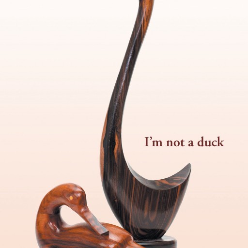 """John Walsh's New Book, """"I'm Not a Duck"""" is an Enthralling Work About the Struggles That Comes When God Gives Direct Instructions to a Person."""