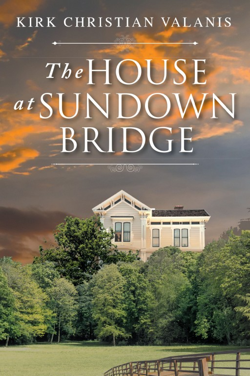Author Kirk Christian Valanis's New Book 'The House at Sundown Bridge' is an Engaging and Lyrical Novella Exploring the Vicissitudes of Love and Human Relationships