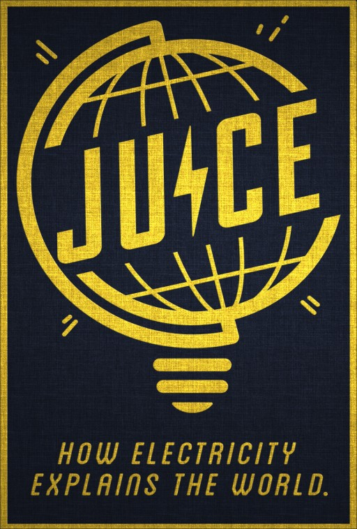 New Documentary 'Juice: How Electricity Explains the World' Acquired by Gravitas Ventures