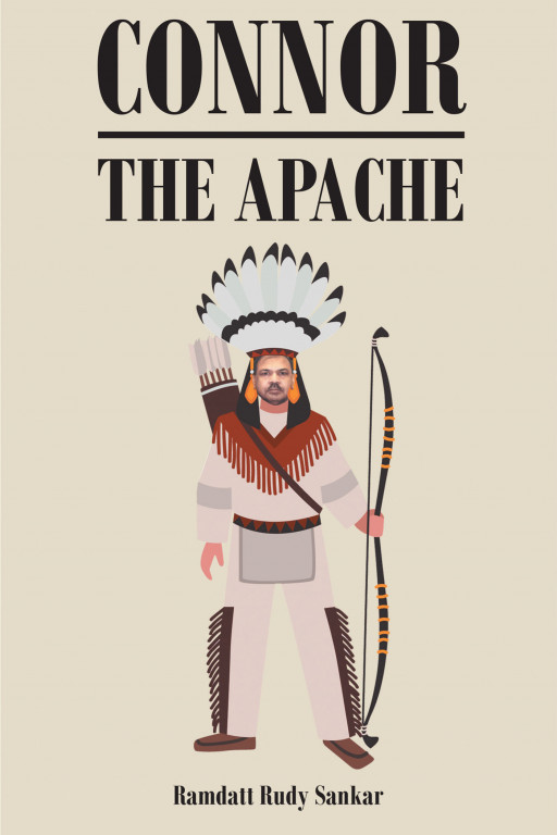 Author Ramdatt Rudy Sankar's New Book, 'Connor the Apache' is the Captivating Tale of the Fall of 2 Vicious Men at the Hands of the Infamous Geronimo and His Lawyer