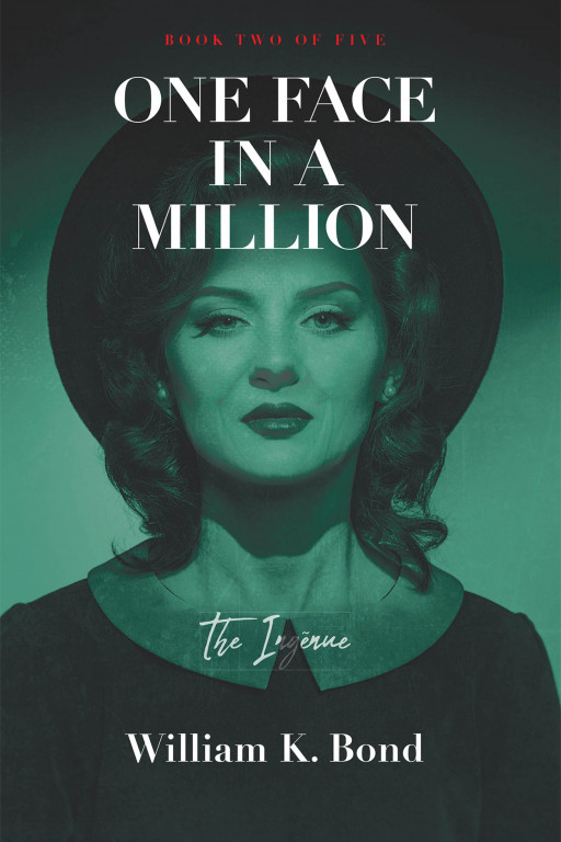 William K. Bond's New Book 'One Face in a Million Book 2: The Ingénue' is a Story About One Woman's Mission to Leave Africa for a More Interesting Life in the US