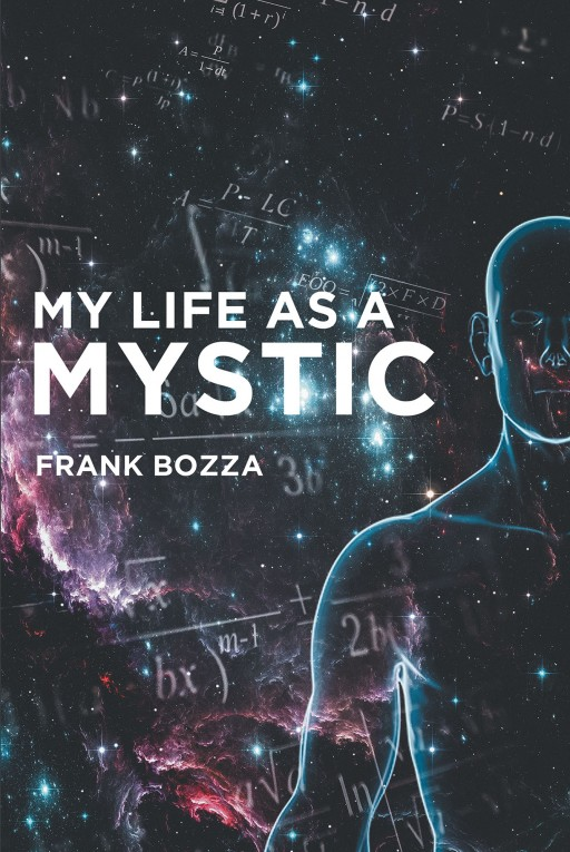 Frank Bozza's New Book 'My Life as a Mystic' Looks Into the 50-Year Career of a Mystic Since the '60s