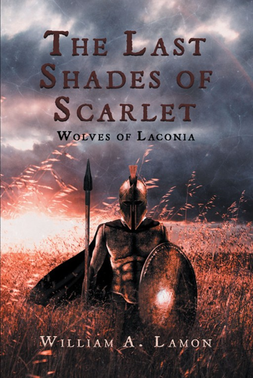 Author William A. Lamon's New Novel 'The Last Shades of Scarlet: Wolves of Laconia' is a Vivid Tale of the Historic War Between Athens and Sparta in the 4th Century BC