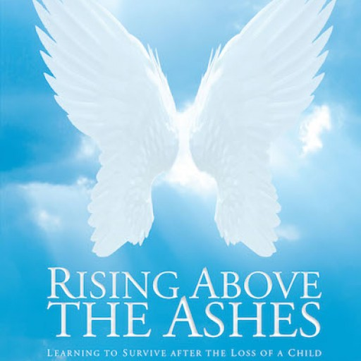 Paul Sivley's New Book, 'Rising Above the Ashes: Learning to Survive After the Loss of a Child,' is a Moving Memoir and Companion for Those Healing From Loss