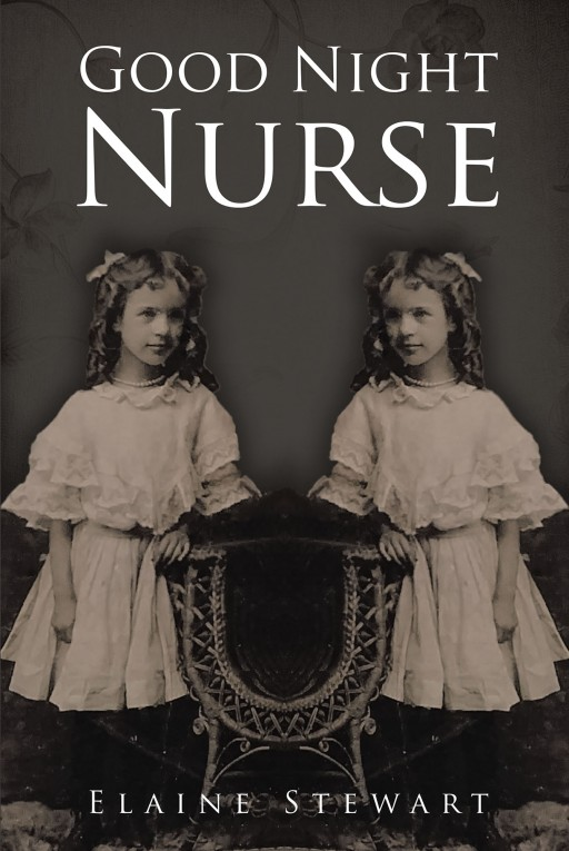 Elaine Stewart's New Book, 'Good Night Nurse' is a Wholesome Story of Micki Who Loved Being a Nurse, but Was Feeling Uninspired and Unneeded