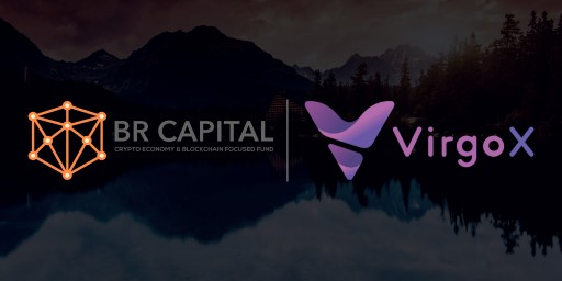 VirgoX Received Strategic Investments From BR Capital to Expand European Market